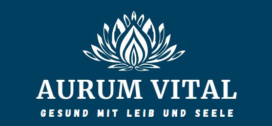 Aurum Vital – Gesund mit Leib und Seele